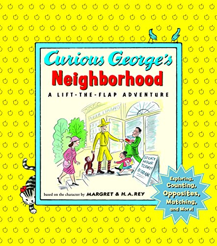 9780618412037: Curious George's Neighborhood: Exploring, Counting, Opposites, Matching, and More!: a Lift-the-flap Adventure