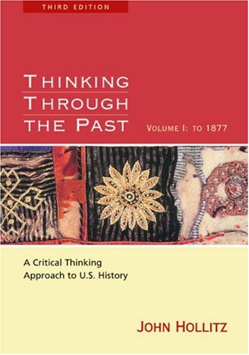 thinking through the past vol 1 fourth Art history [4th edition, vol 1]- marilyn stokstad & michael cothren  western civilizations : their history & their culture / joshua cole and carol symes —eighteenth edition  challenging them to think critically about the past in order to achieve these aims, our previous edition augmented the.