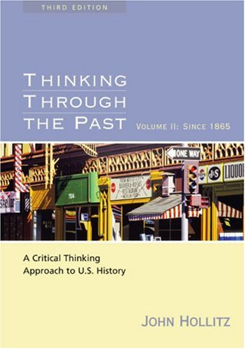 9780618416790: 2: Thinking Through the Past: A Critical Thinking Approach to U.S. History: Volume II: Since 1865