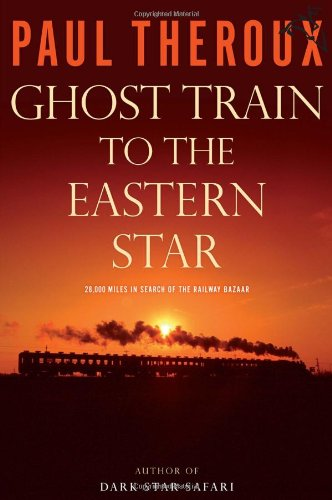 Ghost Train To The Eastern Star: On The Tracks Of The Great Railway Bazaar * SIGNED * - FIRST ...