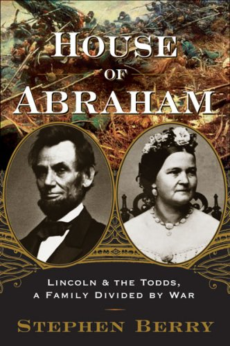 9780618420056: House of Abraham: Lincoln and the Todds, A Family Divided by War