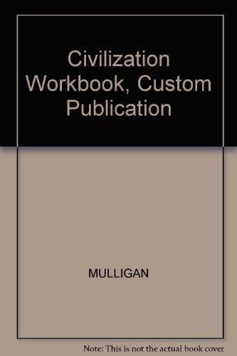 Civilization Workbook, Custom Publication: MULLIGAN