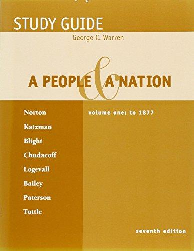 Study Guide, Volume 1 for Norton/Katzman/Blight/Chudacoff/Logevall/Bailey/Paterson/Tuttle's A: Mary Beth Norton,