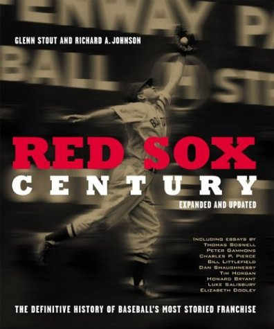 9780618423194: Red Sox Century: The Definitive History of Baseball's Most Storied Franchise, Expanded and Updated