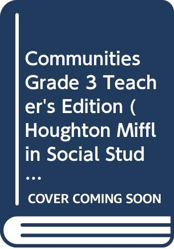 9780618423675: Communities, Grade 3, Teacher's Edition (Houghton Mifflin Social Studies)