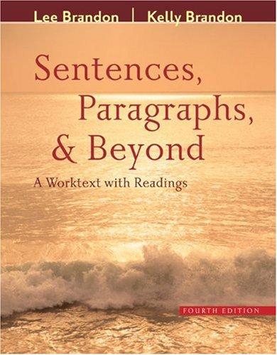 Sentences, Paragraphs, and Beyond: A Worktext with: Brandon, Lee; Brandon,