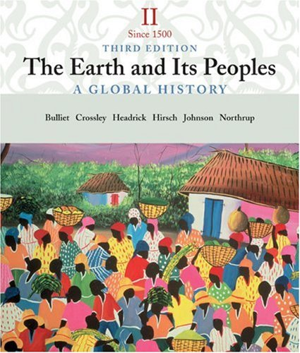 9780618427666: Volume II: Since 1500; The Earth and Its Peoples: A Global History