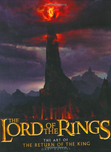 The Lord of the Rings. The Art of The Return of the King .: Russell, Gary