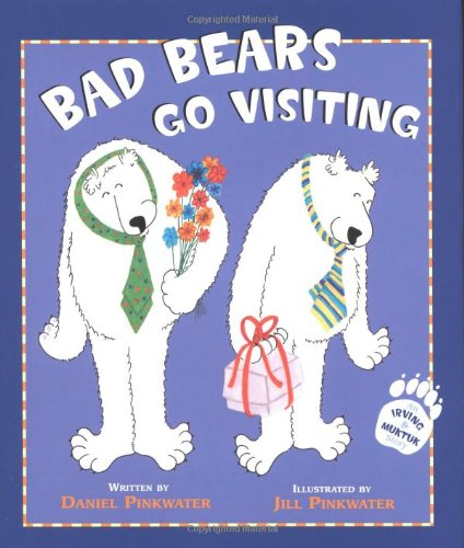 9780618431267: Bad Bears Go Visiting: An Irving & Muktuk Story