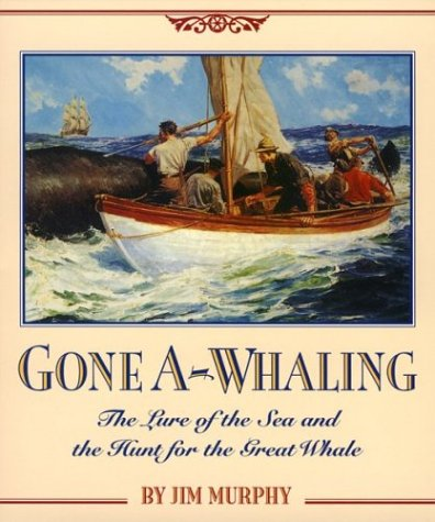 9780618432431: Gone A-Whaling: The Lure of the Sea and the Hunt for the Great Whale