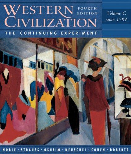 Western Civilization: The Continuing Experiment (Volume C,: Thomas F. X.