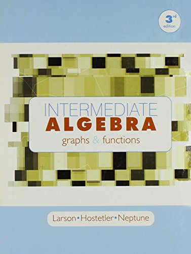 Intermediate Algebra Functions and Graphs, Third Edition, Custom Publication: LARSON