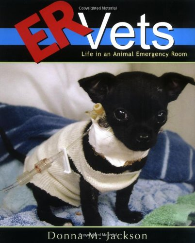 ER Vets: Life in an Animal Emergency Room: Jackson, Donna M.