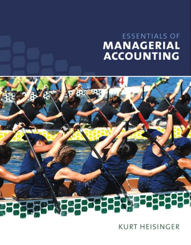 Essentials of Managerial Accounting: Heisinger, Kurt