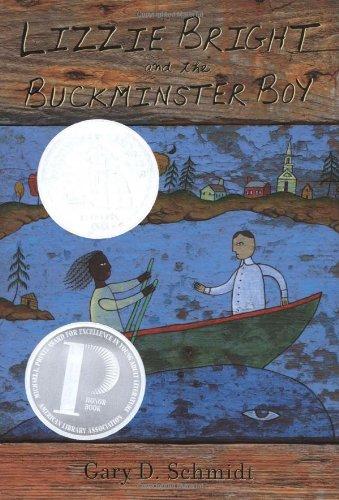 Lizzie Bright and the Buckminster Boy (Newbery: Schmidt, Gary D.