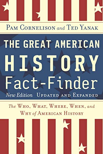 The Great American History Fact-Finder: The Who, What, Where, When, and Why of American History, ...