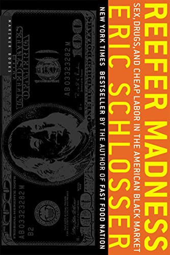 9780618446704: Reefer Madness: Sex, Drugs, and Cheap Labor in the American Black Market