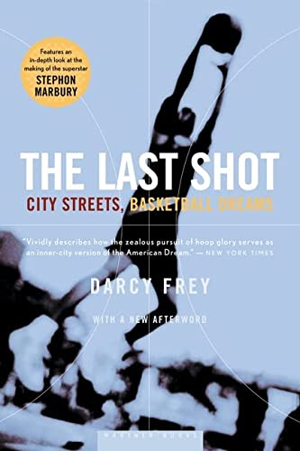 9780618446711: The Last Shot: City Streets, Basketball Dreams
