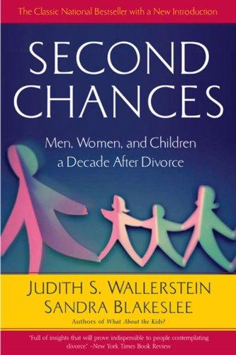 Second Chances: Men, Women and Children a Decade After Divorce: Blakeslee, Sandra; Wallerstein, ...