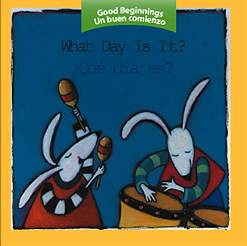 9780618448746: What Day Is It?/Que Dia Es? (Good Beginnings / Un Buen Comienzo)