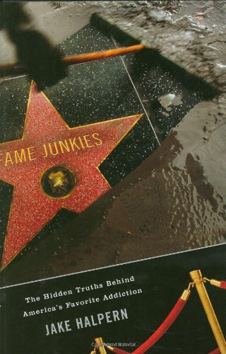 9780618453696: Fame Junkies: The Hidden Truths Behind America's Favorite Addiction