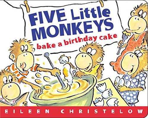 9780618462643: Five Little Monkeys Bake A Birthday Cake