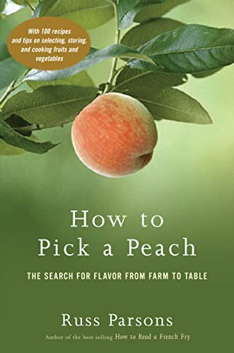 9780618463480: How to Pick a Peach: The Search for Flavor from Farm to Table