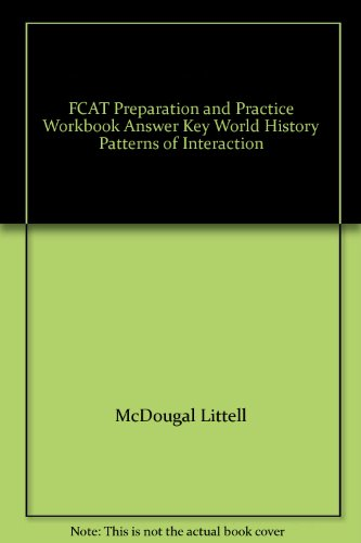 FCAT Preparation and Practice Workbook Answer Key World History Patterns of Interaction: Littell, ...