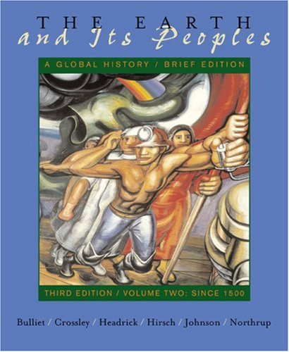 9780618471164: The Earth and Its Peoples: Since 1500 v. 2, Chapters 15-30: A Global History