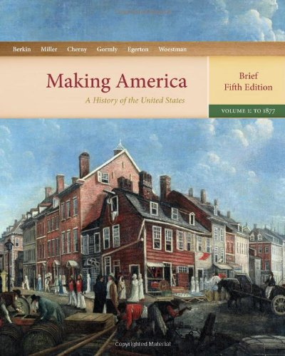 9780618471409: Making America: A History of the United States, Volume 1: To 1877, Brief (Available Titles CourseMate)
