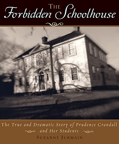 9780618473021: The Forbidden Schoolhouse: The True and Dramatic Story of Prudence Crandall and Her Students (Bccb Blue Ribbon Nonfiction Book Award (Awards))