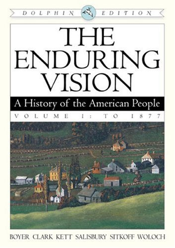 9780618473113: The Enduring Vision: A History of the American People, Dolphin Edition, Volume I: To 1877