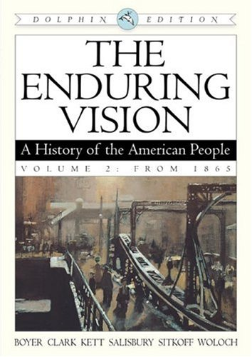 9780618473120: The Enduring Vision: A History Of The American People From 1865