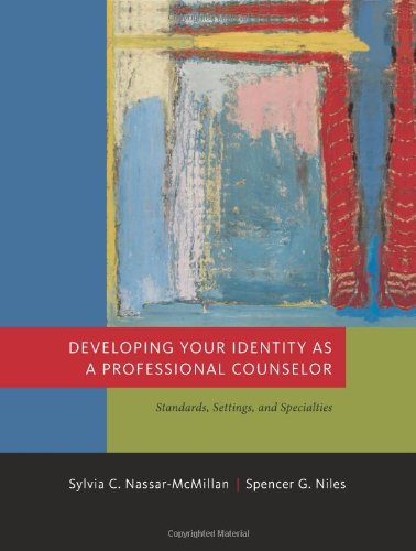 Developing Your Identity as a Professional Counselor: Standards, Settings, and Specialties: Sylvia ...