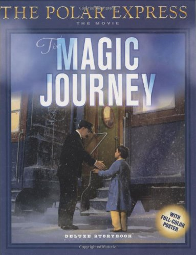 9780618477883: The Polar Express: The Movie: The Magic Journey: Deluxe Storybook