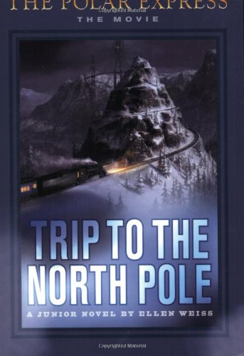 9780618477906: Trip To The North Pole (The Polar Express: The Movie)
