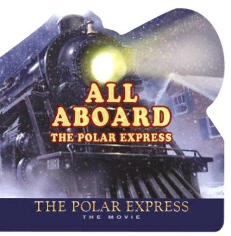 9780618477920: Polar Express: The Movie: All Aboard the Polar Express