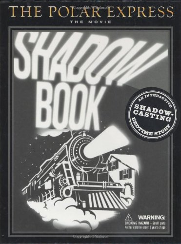 9780618477937: Polar Express: The Movie: Shadowbook: An Interactive Shadow-Casting Bedtime Story