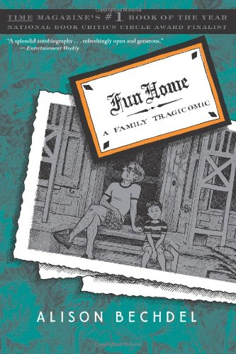 Fun Home: A Family Tragicomic: Alison Bechdel
