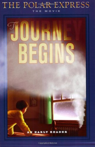 9780618477951: The Polar Express: The Journey Begins (An Early Reader)