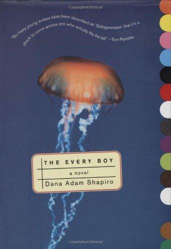 The Every Boy: Shapiro, Dana Adam