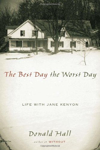 9780618478019: The Best Day The Worst Day: Life with Jane Kenyon