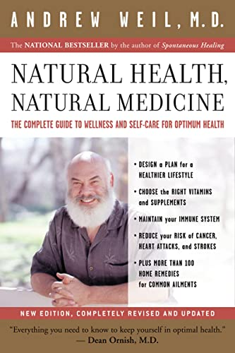 9780618479030: Natural Health, Natural Medicine: The Complete Guide to Wellness and Self-Care for Optimum Health