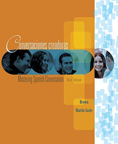 9780618481071: Conversaciones creadoras: Mastering Spanish Conversation (World Languages) (English and Spanish Edition)