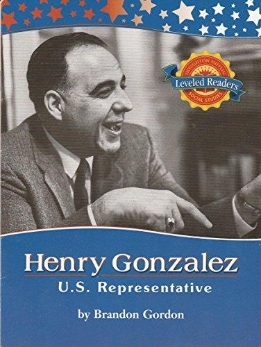 Henry Gonzalez: U. S. Representative (Houghton Mifflin: Brandon Gordon