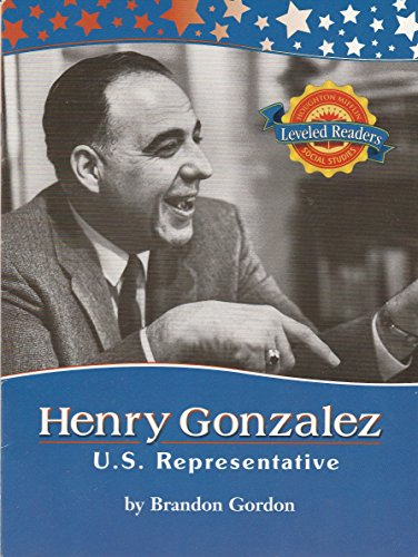 9780618484096: Henry Gonzalez: U. S. Representative (Houghton Mifflin Social Studies Leveled Readers, People and Places)