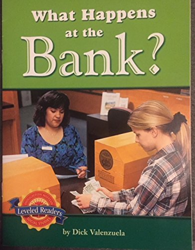 What Happens At the Bank? (Houghton Mifflin Social Studies Leveled Readers, People At Work): Dick ...