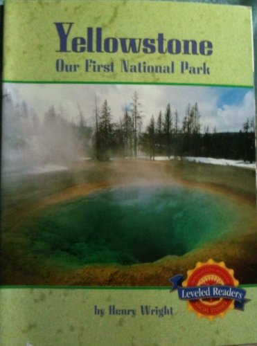 9780618484560: Yellowstone Our Firat National Park - Leveled Reader (Geography)
