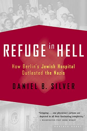 9780618485406: Refuge in Hell: How Berlin's Jewish Hospital Outlasted the Nazis