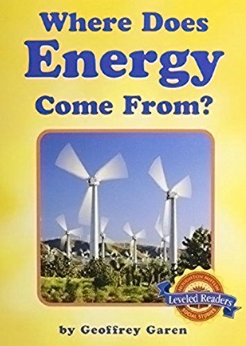 9780618490646: Houghton Mifflin Social Studies Leveled Readers: Leveled Reader (6 copies, 1 Teacher's Guide) Level J Neighborhoods: Where does Energy Come From?
